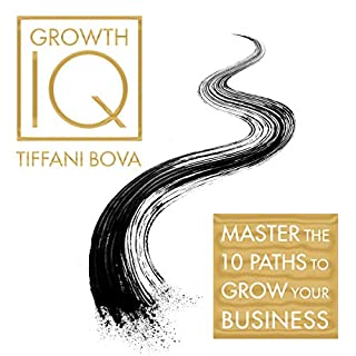 Growth IQ                   By:                                                                                                                                 Tiffani Bova                               Narrated by:                                                                                                                                 Tiffani Bova                      Length: 9 hrs and 55 mins     3 ratings     Overall 3.7