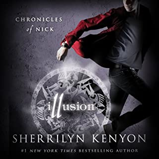 Illusion     Chronicles of Nick, Book 5              Written by:                                                                                                                                 Sherrilyn Kenyon                               Narrated by:                                                                                                                                 Holter Graham                      Length: 9 hrs and 26 mins     7 ratings     Overall 5.0