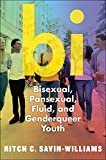 Bi: Bisexual, Pansexual, Fluid, and Genderqueer Youth (English Edition)