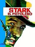 Stark, el pistolero