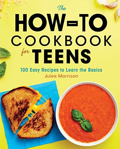 The How To Cookbook for Teens 100 Easy Recipes to Learn the Basics product image