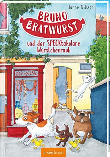 Bruno Bratwurst und der SPECKtakuläre Würstchenraub (Bruno Bratwurst 2)