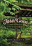 Fore! Gone: Minnesota s Lost Golf Courses, 1897-1999