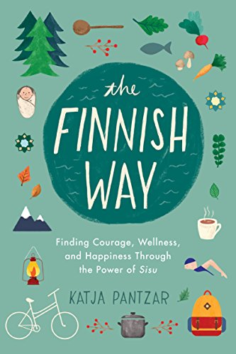 Compare Textbook Prices for The Finnish Way: Finding Courage, Wellness, and Happiness Through the Power of Sisu  ISBN 9780143132998 by Pantzar, Katja