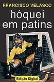Hóquei em Patins (Portuguese Edition)