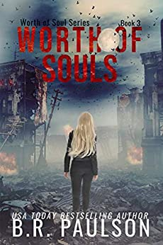 Worth of Souls: an apocalyptic thriller by [B.R. Paulson, Bonnie R. Paulson]