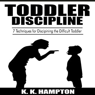Toddler Discipline: 7 Techniques for Disciplining the Difficult Toddler audiobook cover art