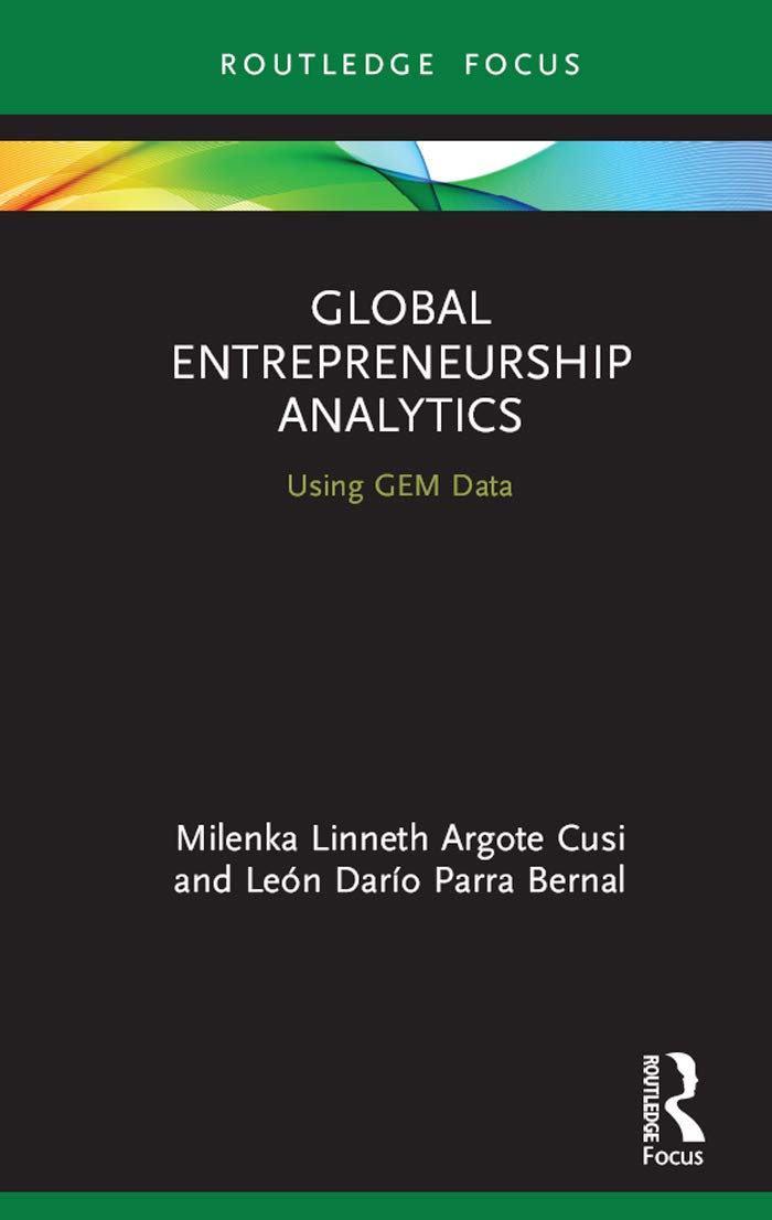 Global Entrepreneurship Analytics: Using GEM Data (Routledge Focus on Business and Management)