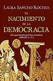 El nacimiento de la democracia: El experimento político ateniense (508-322 a. C.): 39 (Ático Historia)