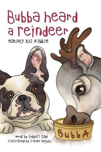 Bubba Heard a Reindeer (Eating His Kibble) (Volume 2)