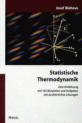 Statistische Thermodynamik: Eine Einführung mit 145 Beispielen und Aufgaben mit ausführlichen Lösungen