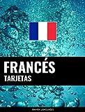 Tarjetas en francés: 800 tarjetas importantes francés-español y español-francés