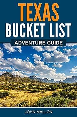 Texas Bucket List Adventure Guide: Explore 100 Offbeat Destinations You Must Visit!