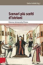 Scenari Piu Scelti D'Istrioni: Italienisch-Deutsche Edition Der Einhundert Commedia All'improvviso - Szenarien Aus Der Sammlung Corsiniana (Theater - Film - Medien) (2014-03-12)
