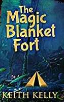 The Magic Blanket Fort: Large Print Hardcover Edition