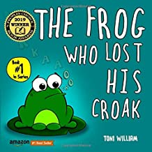 The Frog Who Lost His Croak: Children story picture book about a frog who loses his croak PDF