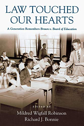 Law Touched Our Hearts: A Generation Remembers Brown V. Board of Education