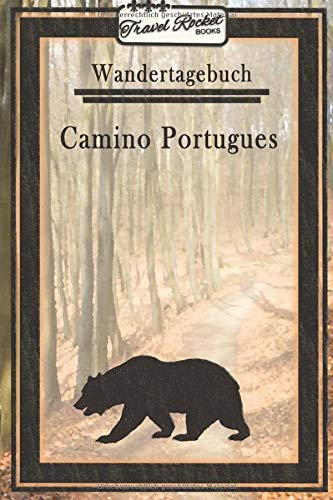 Wandertagebuch - Camino Portugues: Wander- und Pilgertagebuch zum Eintragen und Ausfüllen für Wanderungen, Bergwandern, Klettertouren und Hüttentouren ... vielem mehr | Tolles Geschenk für Wanderer