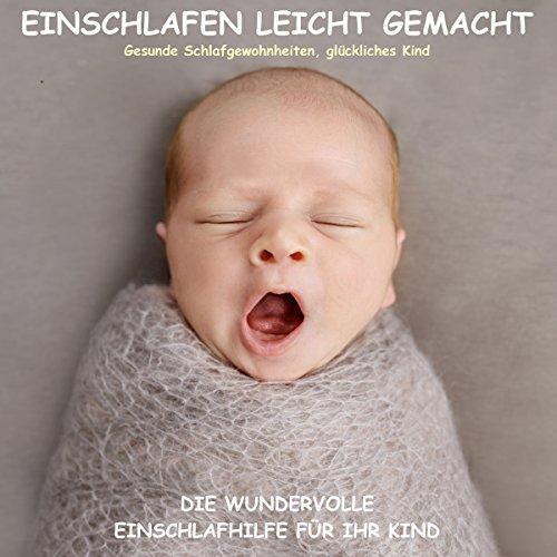 Einschlafen leicht gemacht: Die wundervolle Einschlafhilfe für Ihr Kind Titelbild