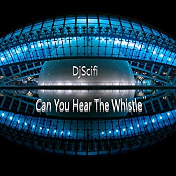 Can You Hear The Whistle (Instrumental)