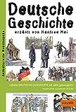 Deutsche Geschichte: erzählt von Manfred Mai