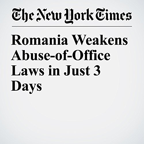 Romania Weakens Abuse-of-Office Laws in Just 3 Days copertina