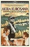 Something Like An Autobiography - Akira Kurosawa