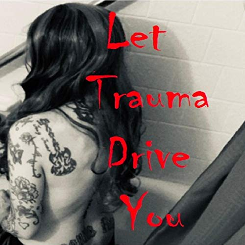 Let Trauma Drive You cover art