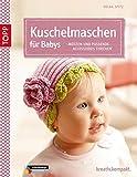 Kuschelmaschen für Babys: Mützen und passende Accessoires stricken (kreativ.kompakt.)