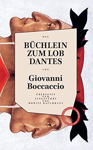 Büchlein zum Lob Dantes: Übersetzt und eingeführt von Moritz Rauchhaus