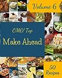 Best Make-ahead Recipes - OMG! Top 50 Make Ahead Recipes Volume 6: Review