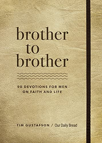 Brother to Brother: 90 Devotions for Men on Faith and Life