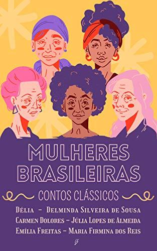Mulheres Brasileiras: (Contos Clássicos)