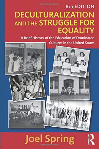 Compare Textbook Prices for Deculturalization and the Struggle for Equality: A Brief History of the Education of Dominated Cultures in the United States Sociocultural, Political, and Historical Studies in Education 8 Edition ISBN 9781138119406 by Spring, Joel