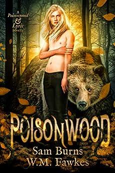 Poisonwood (Poisonwood & Lyric Book 1) by [Sam Burns, W.M. Fawkes]