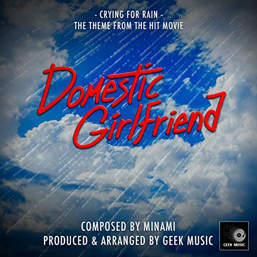 Crying For Rain (From 'Domestic Girlfriend')