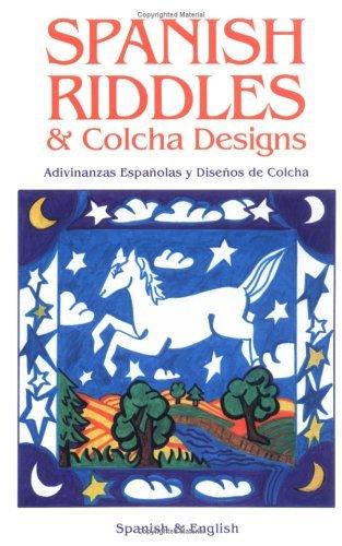 Spanish Riddles & Colcha Designs / Adivinanzas espa??olas y dise??os de colcha by Reynalda Ortiz y Pino Dinkel (2005-05-01)