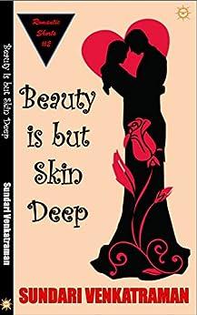 Beauty is but Skin Deep (Romantic Shorts Book 2) by [Sundari Venkatraman]