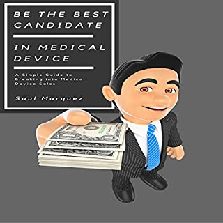 Be the Best Candidate in Medical Device Sales audiobook cover art
