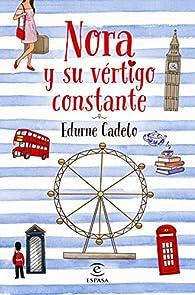 Nora y su vértigo constante par Edurne Cadelo
