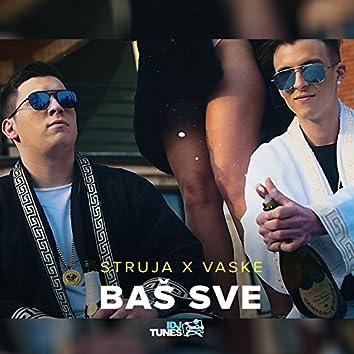 Baš Sve (feat. Vaske)
