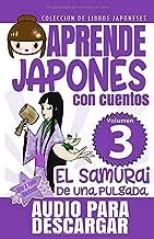 El Samurai de Una Pulgada: APRENDE JAPONÉS CON CUENTOS (Colección de Libros Japoneses)