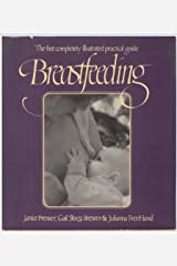 Breastfeeding: The First Completely Illustrated Practical Guide Hardcover