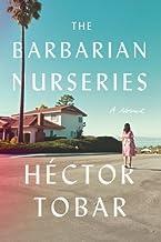 Héctor Tobar'sThe Barbarian Nurseries: A Novel [Hardcover]2011