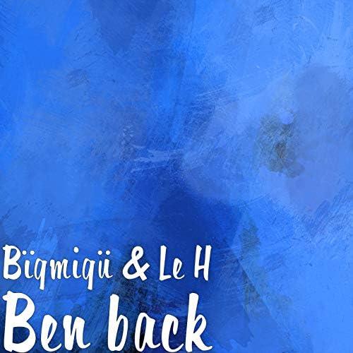 Bïgmigü & Le H