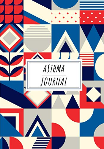 Asthma Journal: Daily Log book to Keep Track and Reviews about Asthma Attacks | Record Date, Symptoms, Headache, Chess Tightness, Fatigue, Triggers, ... Sheets | Self Help Practice Workbook.