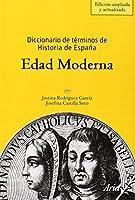 Diccionario de términos de historia de España : Edad Moderna