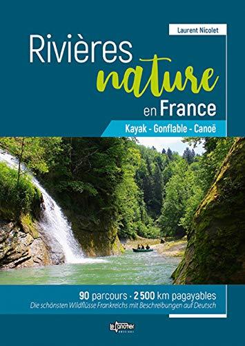 Rivières Nature en France : Kayak - Gonflable - Canoë - 90 parcours - 2500 km pagayables