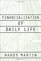 Financialization Of Daily Life (Labor In Crisis) by Randy Martin(2002-10-18)