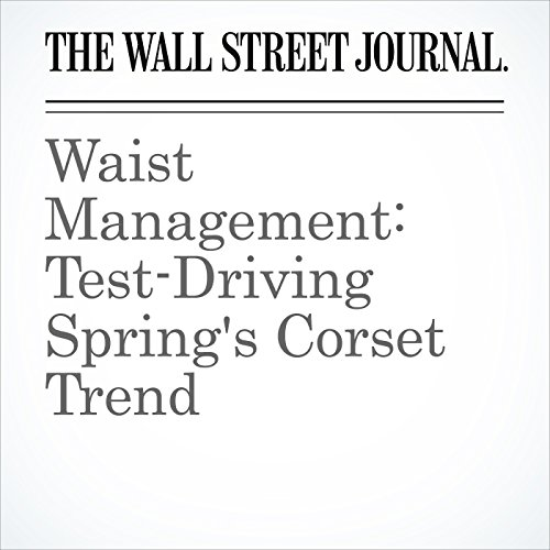 Waist Management: Test-Driving Spring's Corset Trend copertina